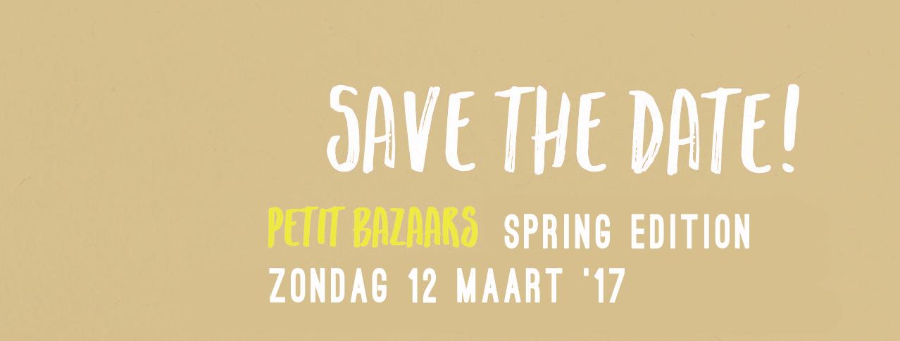 Petit Bazaars *Spring Edition '17* zondag 12 maart